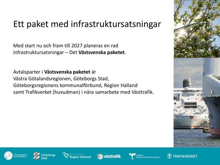 Ett paket med infrastruktursatsningar