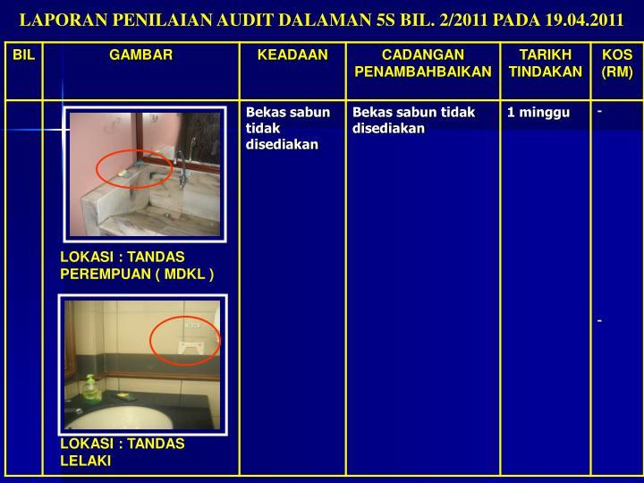 LAPORAN PENILAIAN AUDIT DALAMAN 5S BIL. 2/2011 PADA 19.04.2011