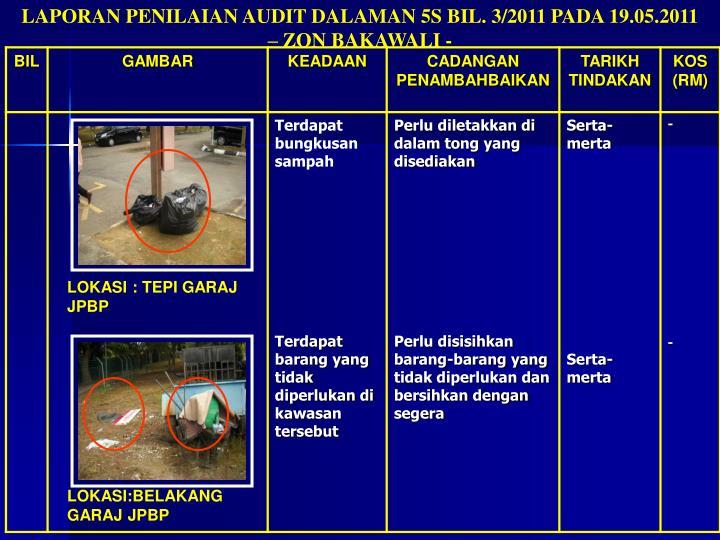 LAPORAN PENILAIAN AUDIT DALAMAN 5S BIL. 3/2011 PADA 19.05.2011