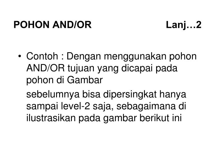 POHON AND/OR                           Lanj…2
