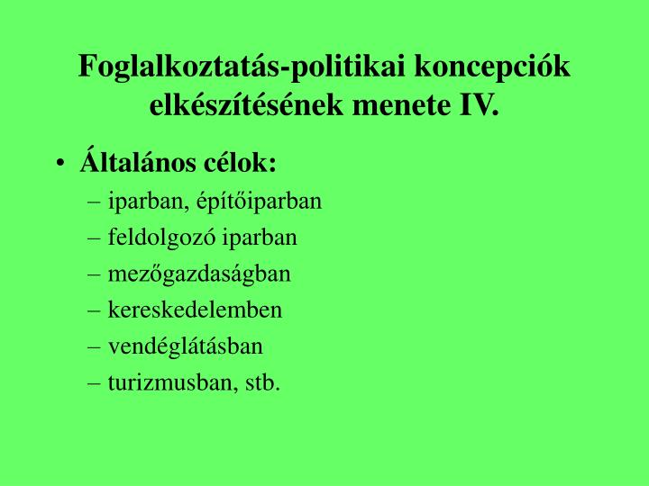 Foglalkoztatás-politikai koncepciók elkészítésének menete IV.