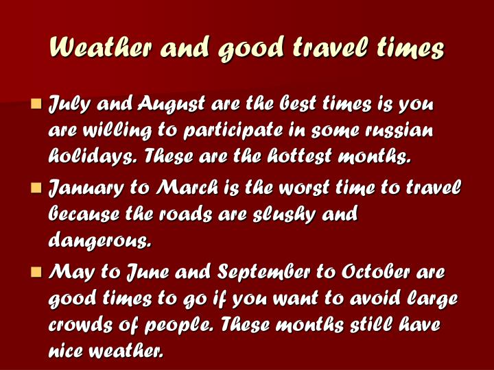 Weather and good travel times