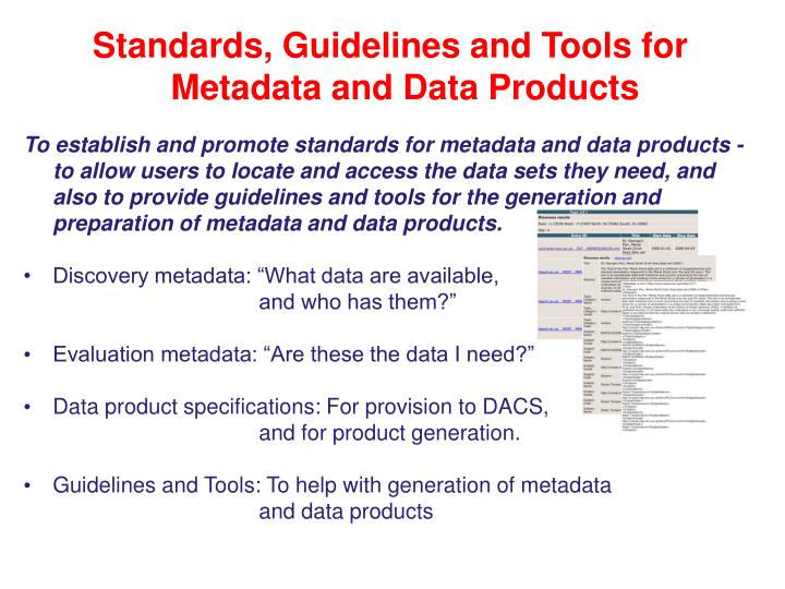 Standards, Guidelines and Tools for Metadata and Data Products