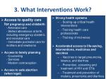 3 what interventions work