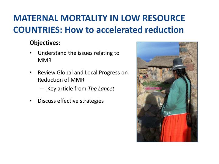 Maternal mortality in low resource countries how to accelerated reduction