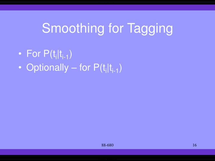 Smoothing for Tagging