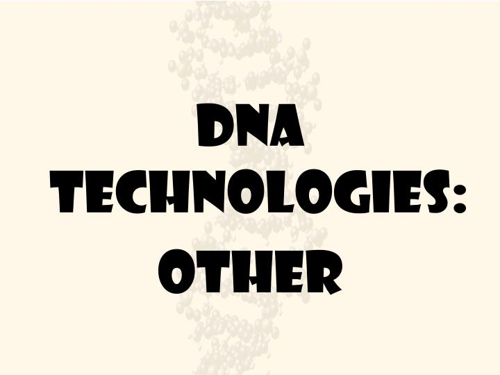 Dna technologies: