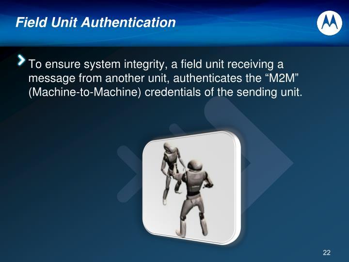 Field Unit Authentication
