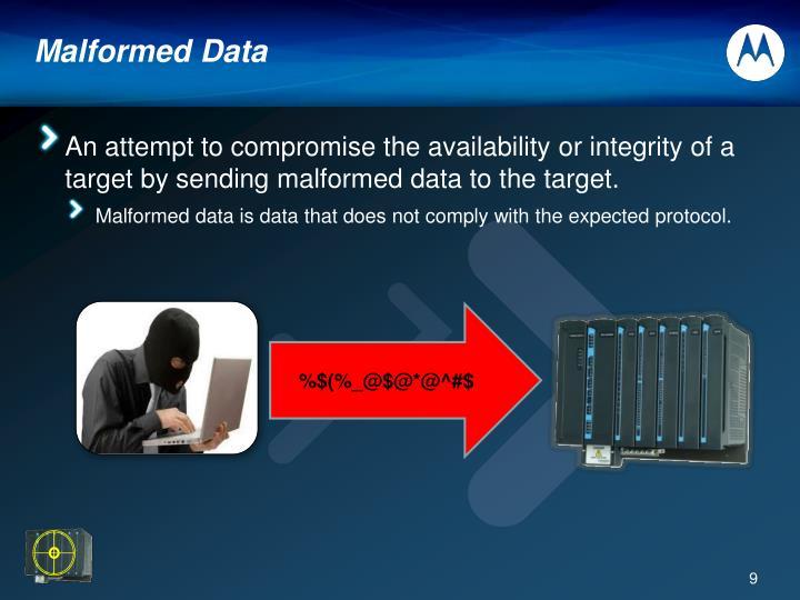 Malformed Data