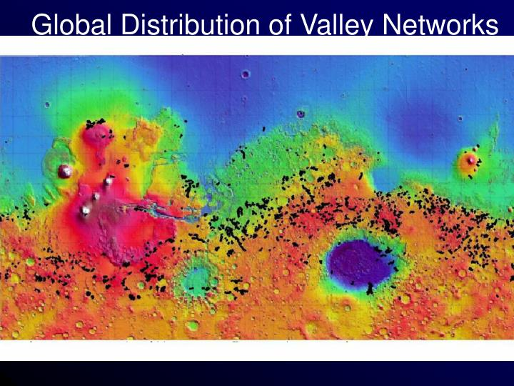 Global Distribution of Valley Networks