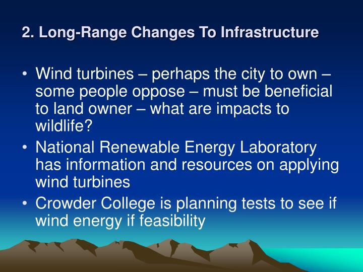 2. Long-Range Changes To Infrastructure