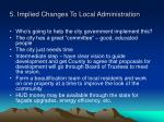 5 implied changes to local administration