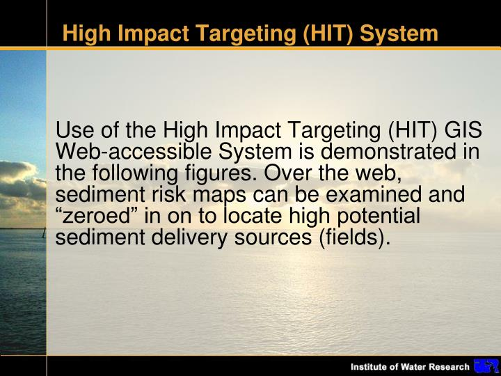 High Impact Targeting (HIT) System