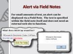 alert via field notes