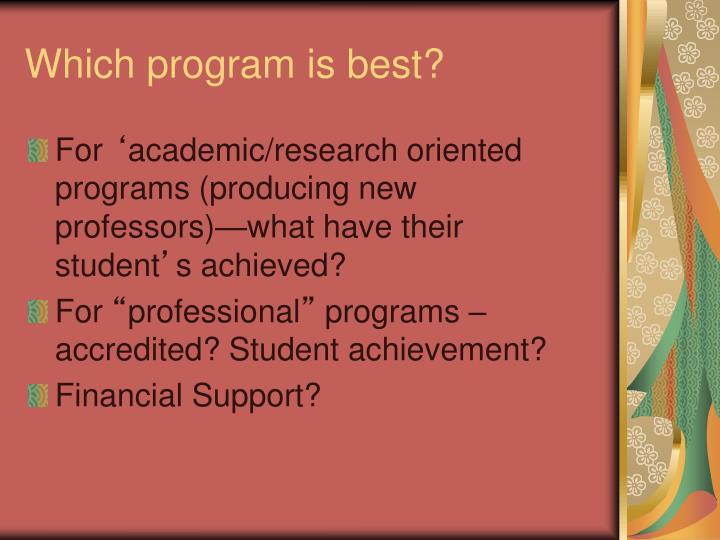 Which program is best?