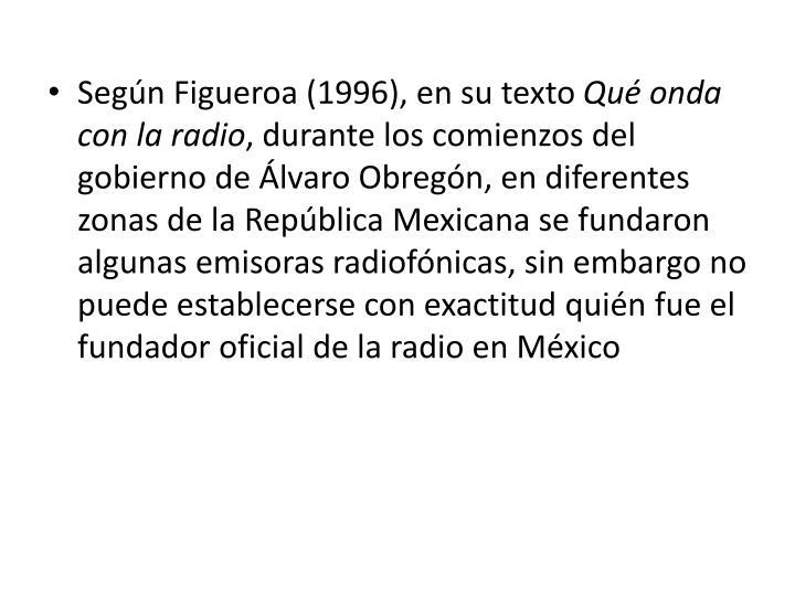 Según Figueroa (1996), en su texto