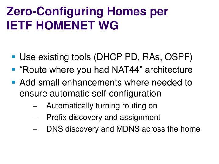 Zero-Configuring Homes per IETF HOMENET WG