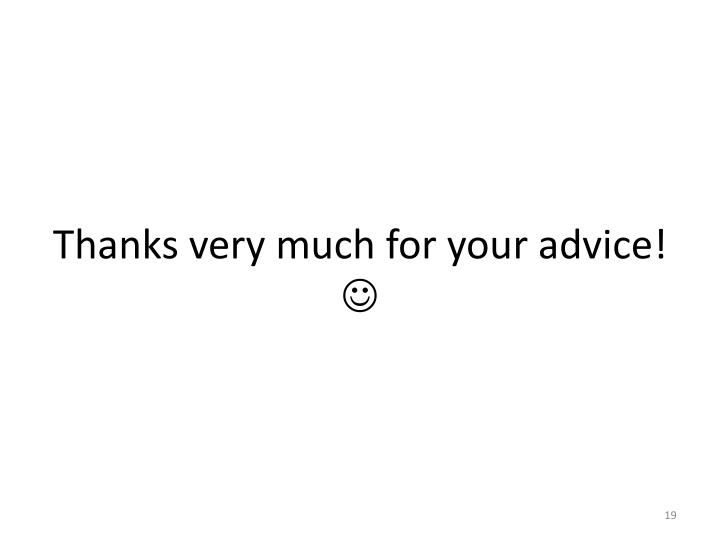 Thanks very much for your advice!