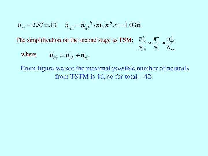 From figure we see the maximal possible number of neutrals from TSTM is 16, so for total – 42.