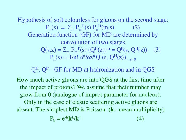 Hypothesis of soft colourless for gluons on the second stage:
