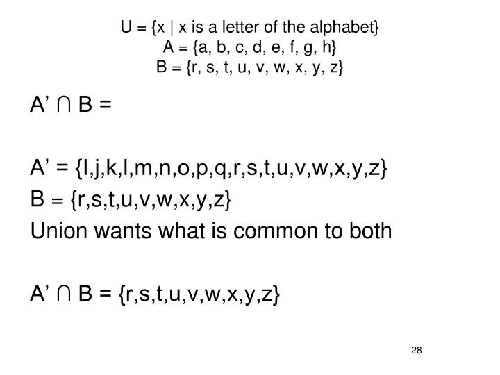 U = {x | x is a letter of the alphabet}