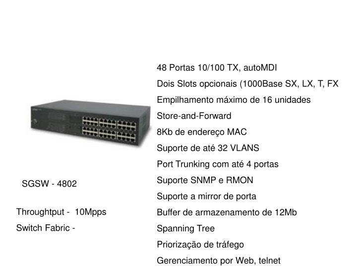48 Portas 10/100 TX, autoMDI