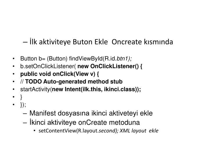 İlk aktiviteye Buton Ekle