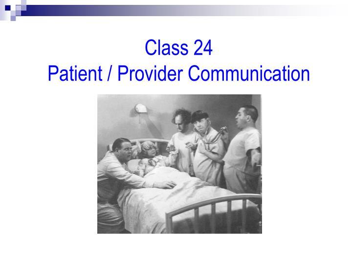 Class 24                                                                                   Patient / Provider Communication