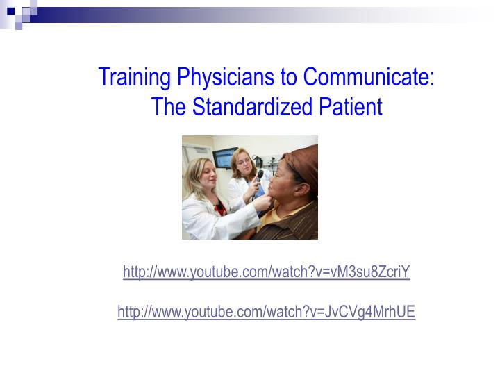 Training Physicians to Communicate: