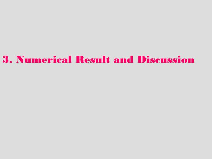 3. Numerical Result and Discussion