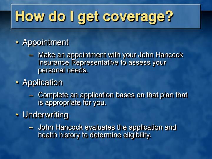 How do I get coverage?