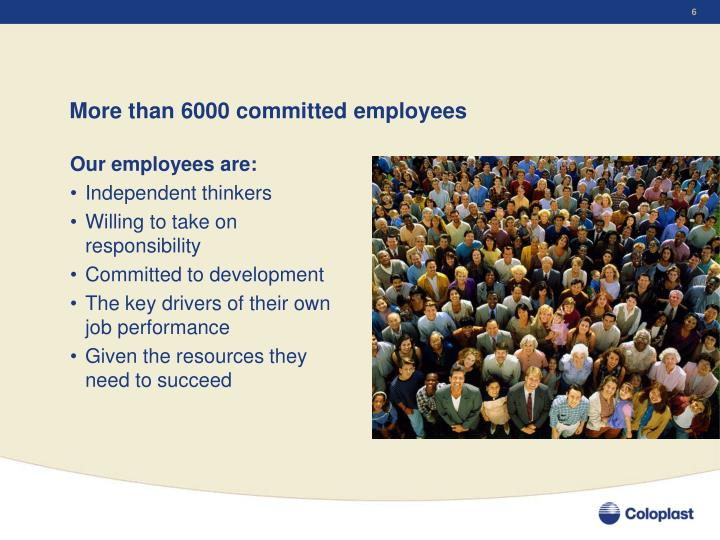 More than 6000 committed employees