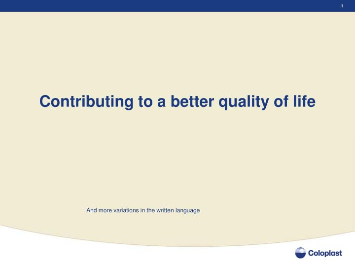 Contributing to a better quality of life