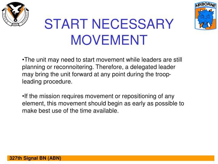 START NECESSARY MOVEMENT