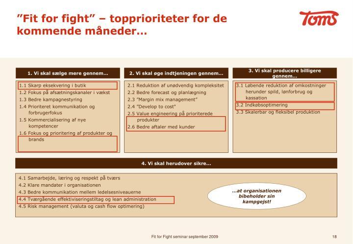 """""""Fit for fight"""" – topprioriteter for de kommende måneder…"""