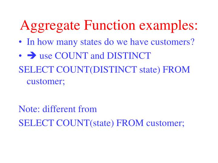 Aggregate Function examples:
