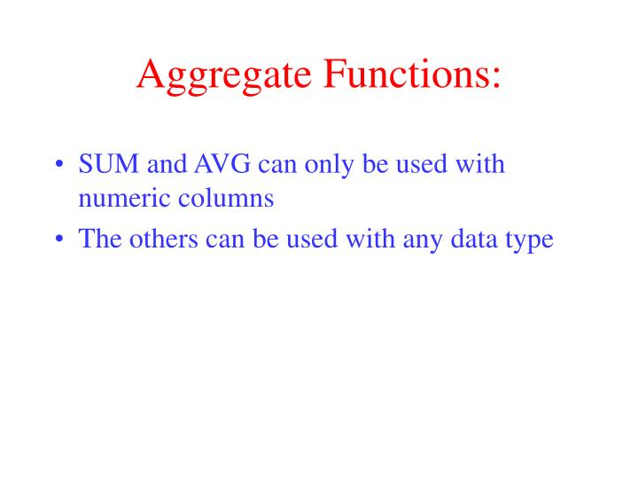 Aggregate Functions: