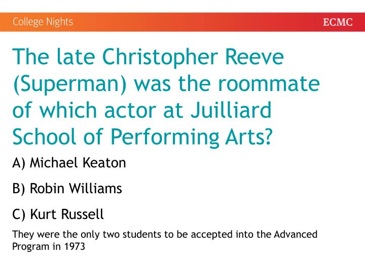 The late Christopher Reeve (Superman) was the roommate of which actor at Juilliard School of Performing Arts?