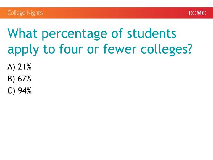 What percentage of students apply to four or fewer colleges?