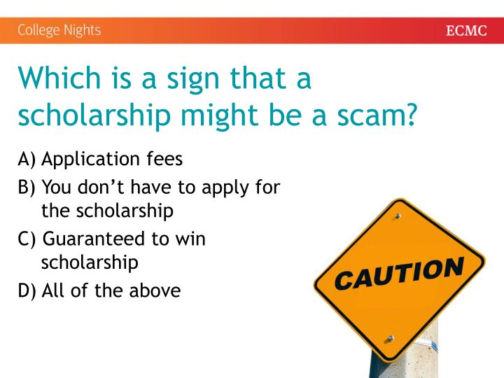 Which is a sign that a scholarship might be a scam?