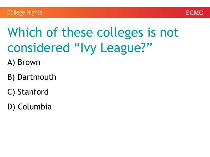 Which of these colleges is not considered