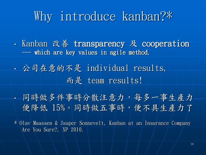Why introduce kanban?*