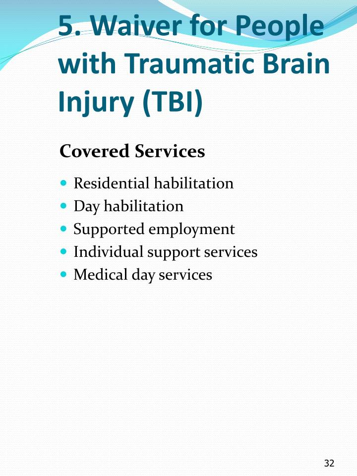 5. Waiver for People with Traumatic Brain Injury (TBI)