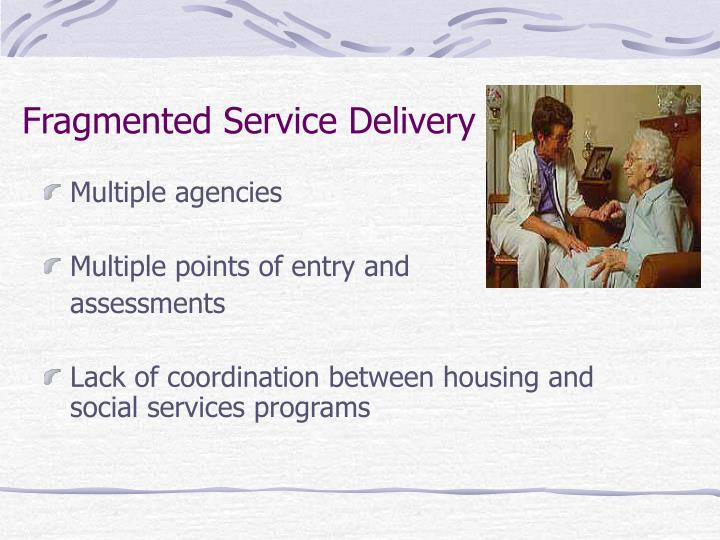 Fragmented Service Delivery