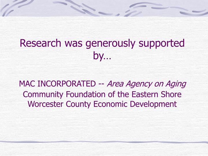 Research was generously supported by…