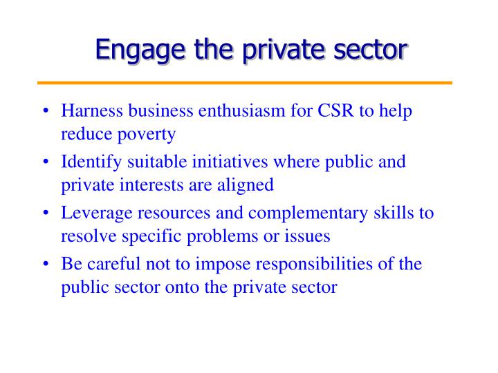 Engage the private sector
