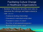 facilitating culture change in healthcare organizations