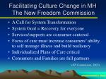 facilitating culture change in mh the new freedom commission