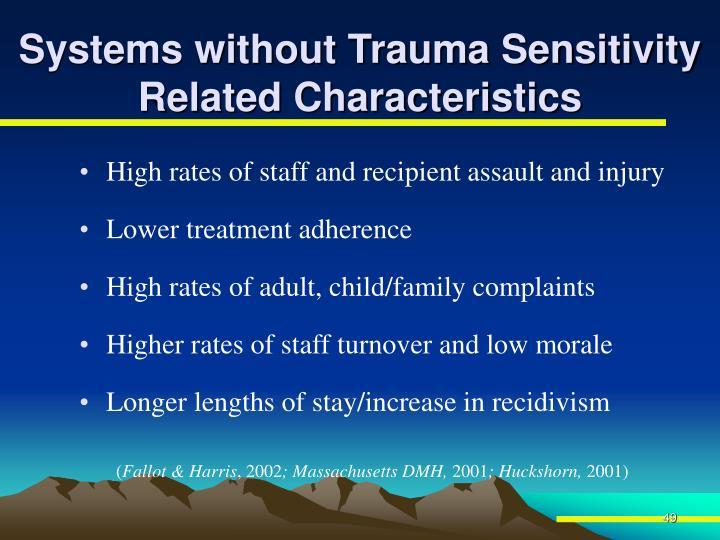 Systems without Trauma Sensitivity Related Characteristics