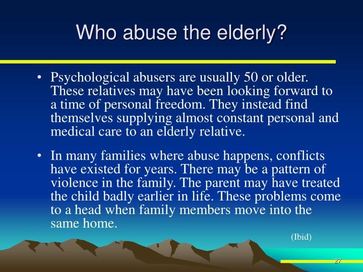 Who abuse the elderly?